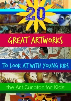 What a great list of artworks to look at with your preschool and early elementary kids! Learn how to talk about art with kids on The Art Curator for Kids!