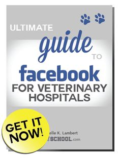Ultimate Guide to Facebook for Veterinary Hospitals
