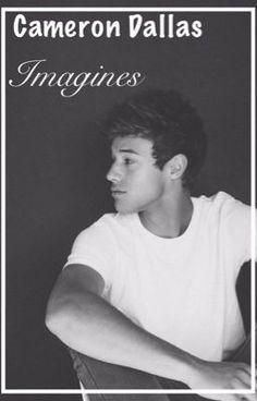 Cameron Dallas Imagines - Breakup/Makeup #wattpad #fanfiction