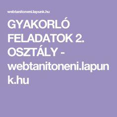GYAKORLÓ FELADATOK 2. OSZTÁLY - webtanitoneni.lapunk.hu