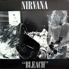 That was yesterday: Nirvana - Bleach (1989) - Full Album