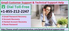 If you are tired from the not open your Gmail account due to password reason, show the wrong password. Our Gmail Customer Support Number and Gmail technical support helpline phone number are working for you, if you are having the issues with your gmail account like gmail account not open, password not working, recovery of email, password recovery, reset, change, not sending and receiving the email, and so on. Just come at @email-customerservices