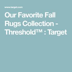 Our Favorite Fall Rugs Collection - Threshold™ : Target Area Rugs Cheap, Affordable Area Rugs, Home Depot, Target, Fall, Collection, Autumn, Fall Season, Target Audience