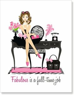 Fabulous is a full time job!