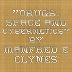 """Drugs, Space and Cybernetics"" by Manfred E. Clynes"