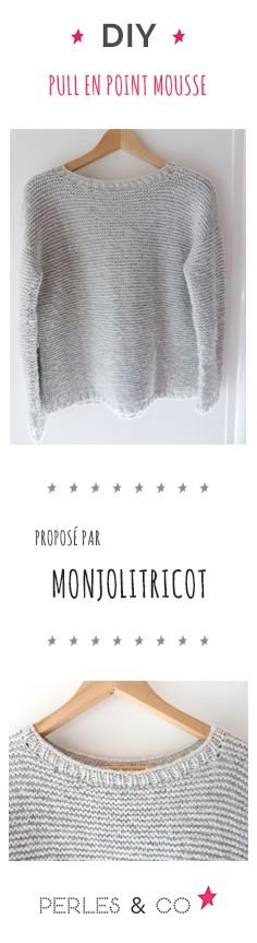 DIY tricot - pull en point mousse - Nine - Alles Diy Tricot Pull, Crochet Woman, Knit Crochet, Female Dancers, Couture Sewing, Warm Sweaters, Dressing, Garter Stitch, Diy Fashion