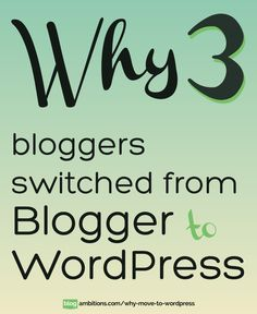 Why 3 bloggers switched from Blogger to #Wordpress. A must read for those wanting to get serious about blogging.