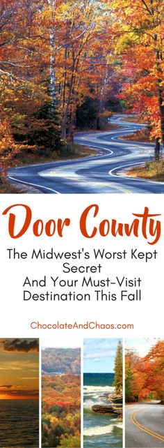 Door County Wisconsin: Come experience the beautiful scenery, the unique shops and restaurants, the trolley tours, wine tastings and breathtaking fall colors. via @chocolatechaos