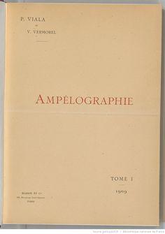 Ampélographie : traité général de viticulture. Tome 1 / publié sous la direction de P. Viala,..., V. Vermorel,... ; avec la collaboration de A. Bacon, A. Barbier, A. Berget... [et al.]