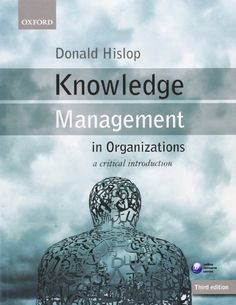 Knowledge Management in Organizations: A Critical Introduction by Donald Hislop http://www.amazon.com/dp/0199691932/ref=cm_sw_r_pi_dp_B45Rub0NXBXDV