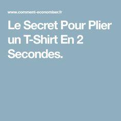 Le Secret Pour Plier un T-Shirt En 2 Secondes.