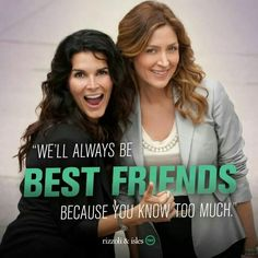 """We'll always be best friends because you know too much."" ~ Rizzoli and Isles"