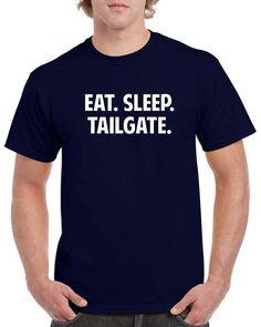 Eat Sleep Tailgate Shirt Tailgate Tshirt Tailgating Gift