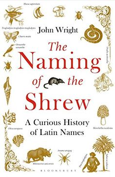 The Naming of the Shrew: A Curious History of Latin Names... https://www.amazon.co.uk/dp/1408865556/ref=cm_sw_r_pi_dp_x_upuUybQV099D7