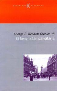 http://www.adlibris.com/fi/product.aspx?isbn=9529842422 | Nimeke: Ei kenenkään päiväkirja - Tekijä: George Grossmith, Weedon Grossmith - ISBN: 9529842422 - Hinta: 3,90 €