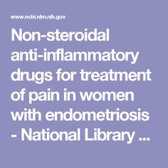 Non‐steroidal anti‐inflammatory drugs for treatment of pain in women with endometriosis - National Library of Medicine - PubMed Health