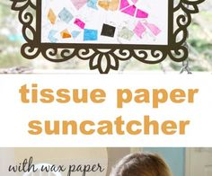 Tissue Paper Suncatcher with Wax Paper and Wheat Paste