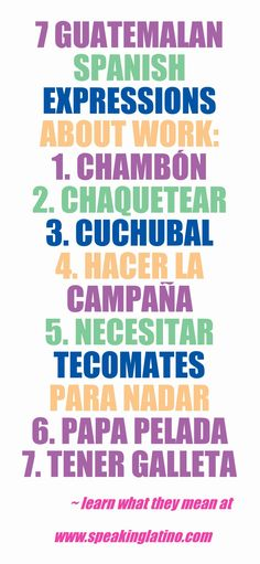 7 Guatemala Spanish Expressions About Work via http://www.speakinglatino.com/guatemala-spanish-expressions-about-work/ #Guatemala