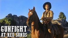 Gunfight at Red Sands | WESTERN | Action Movie | Romance | Cowboy Movie | Full Length Film - YouTube Western Movies, Action Movies, Sands, Westerns, Tv Shows, Romance, Horses, Youtube, Spaghetti