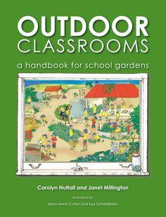 Outdoor Classrooms: A Handbook for School Gardens