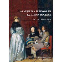 Las mujeres y el honor en la Europa moderna / María Luisa Candau Chacón (ed.)