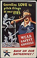 Gremlins love to pitch things at your eyes. Wear safety goggles. Back up our battleskies!, ca. 1942 - ca. 1943