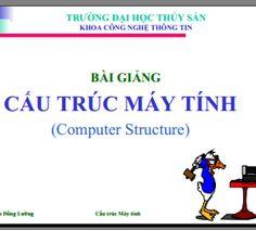 Giáo trình bài giảng cấu trúc máy tính ->> http://khotrithuc.com/2286/Giao-trinh-bai-giang-cau-truc-may-tinh.html