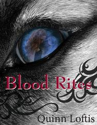 Blood Rites, 2nd in the Grey Wolf Series by, Quinn Loftis. Great easy read, Jen totally made this book. LOL