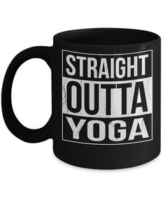 Straight Outta Yoga Coffee Mug Funny Mugs, Funny Gifts, Gifts For Dad, Gifts In A Mug, Birthday Coffee, Diy Mugs, Mugs For Men, Mugs Set, Memorable Gifts