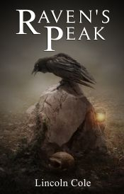 Raven's Peak by Lincoln Cole - Read for FREE! Details at OnlineBookClub.org  @LincolnJCole @OnlineBookClub