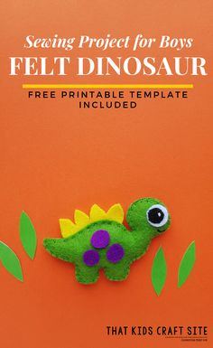 Sewing Project for Boys: Felt Dinosaur - That Kids' Craft Site