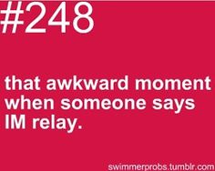 Yeah its the medley relay.