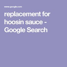 replacement for hoosin sauce - Google Search