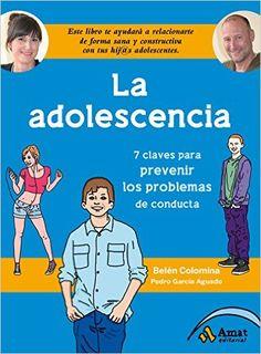 La Adolescencia: Siete claves para prevenir los problemas de conducta eBook: Belén Colomina Sempere, Pedro García Aguado: Amazon.es: Libros