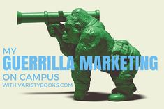 The story of my campus guerrilla marketing tactics on campus with a company called VarsityBooks.com. How we drove online sales offline.