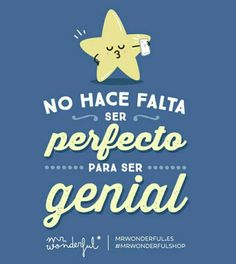 Y tú ya lo tienes todo para serlo You don't have to be perfect to be great. And you have everything you need to be it by mrwonderful_ Cute Quotes, Words Quotes, Best Quotes, Sayings, Pretty Words, Love Words, Cute Friends, Cheer Up, Spanish Quotes