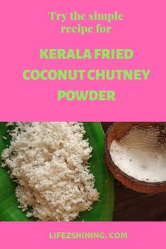 Fried coconut chutney powder popular tasty dish in Kerala with boiled rice idli dosa etc simple recipe coconut and few ingredients try to make it.