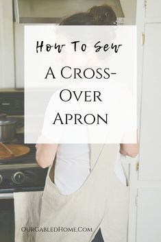 Cross-over Linen Apron - Sewing Tutorial - Our Gabled Home : Get my FREE sewing pattern for this quick and easy cross-over apron project. Linen is great but any other fabric works well, too! Easy Sewing Projects, Sewing Projects For Beginners, Sewing Hacks, Sewing Tutorials, Sewing Tips, Sewing Crafts, Tutorial Sewing, Apron Pattern Free, Sewing Patterns Free