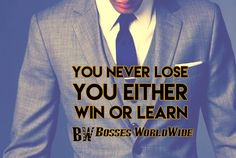You never lose. You either win or learn. #WednesdayMotivation #ChristmasWeek Shop @ http://www.bossesworld.com/