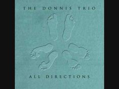 Band: The Donnis Trio  Song: 02 - Tip of the Tongue  Album: All Directions