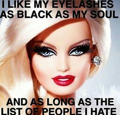 """""""Eyelashes black as my soul."""" Barbie Meme ~ 60 Beauty Memes That Will Make You LOL Funny Quotes, Funny Memes, Sassy Quotes, Bitch Quotes, Girly Quotes, Jokes, Funny Makeup Memes, Meme Meme, 9gag Funny"""