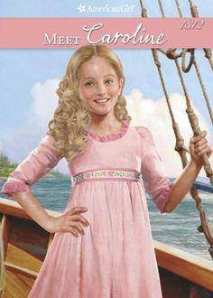 Meet Caroline by Kathleen Ernst (American Girl. Caroline books #1)