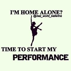 Ha ha ha ha ha! Omg. This is SO TRUE!!! I love it when I'm home alone!!!!!