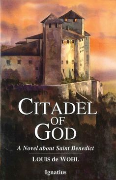 Citadel of God, a historical novel by Louis de Wohl, tells the dramatic story of St. Benedict, the father of Western monasticism, who played such a major role in the Christianization and civilization of post-Roman Europe in the sixth century. (http://store.casamaria.org/citadel-of-god-a-novel-about-saint-benedict-louis-de-wohl/)