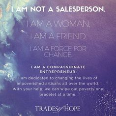 Imagine how it would will feel to change lives? Wonder about becoming a Compassionate Entrepreneur?email me at: compassionatepam@gmail.com.  mytradesofhope.com/pamselnes #compassionatepam. Fair Trade Federation Member.  Empowering Women Out Of Poverty.