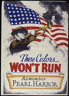 """American WWII propaganda poster """"These colors won't run. Remember Pearl Harbor"""" - an American flag and a soldier playing the bugle are depicted"""
