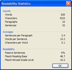 """You can check the """"Readability Statistics"""" of a document in Microsoft Word.  Some teachers have used this to calculate the  Flesch-Kincaid Grade level as well---remember it is an estimate and does not include other readability considerations."""