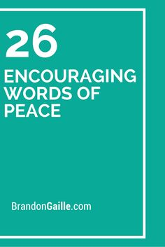 26 Encouraging Words of Peace (Mix Fonts Link) Affirmations For Happiness, Positive Affirmations, Motivational Words, Inspirational Quotes, Peaceful Words, Appreciation Message, Writing Thank You Cards, Verses For Cards, Card Sayings