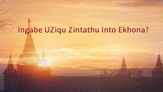Ingabe UZiqu Zintathu Into Ekhona? Jesus Christ, South Africa, Bible, Christian, God, Movies, Movie Posters, Biblia, Dios
