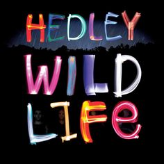 """Hedley """"Wild Life"""" Album released today :)  Once again, different than the last, but very unique and good!!"""